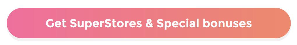 Get SuperStores & Bonuses